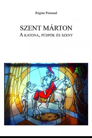 Szent Márton - Régine Pernoud