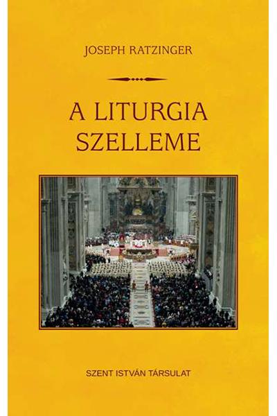 A liturgia szelleme - Joseph Ratzinger