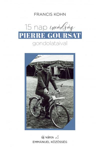 15 nap imádság Pierre Goursat gondolataival - Francis Kohn