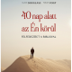 40 nap alatt az Én körül - Klaus Douglass, Fabian Vogt