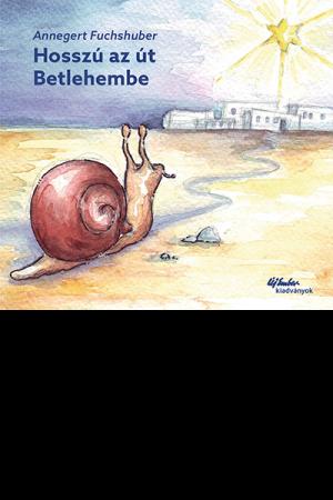 Hosszú az út Betlehembe - Annegert Fuchshuber