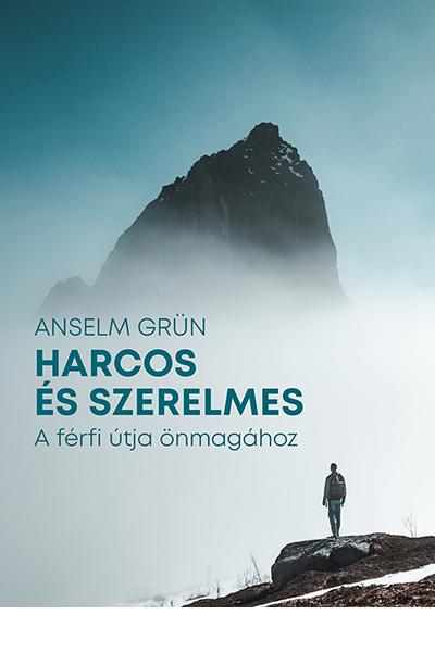 Harcos és szerelmes - Anselm Grün