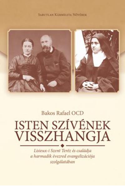 Isten szívének visszhangja - Bakos Rafael OCD
