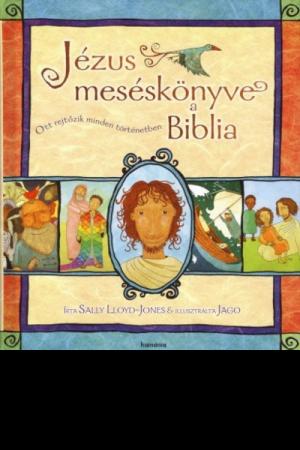 Jézus meséskönyve, a Biblia - Sally Lloyd-Jones
