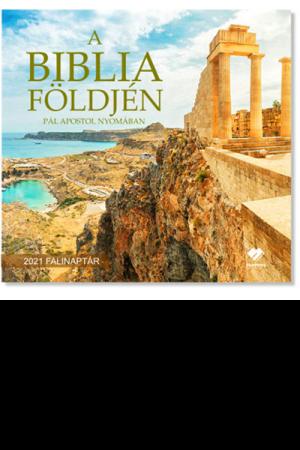 A Biblia földjén A Biblia földjén - Falinaptár 2021- Pál apostol nyomában