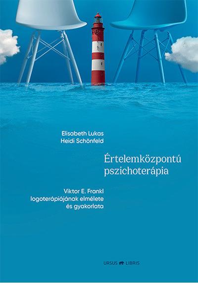 Értelemközpontú pszichoterápia - Elisabeth Lukas - Heidi Schönfeld