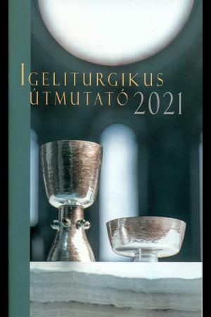 Igeliturgikus útmutató 2021