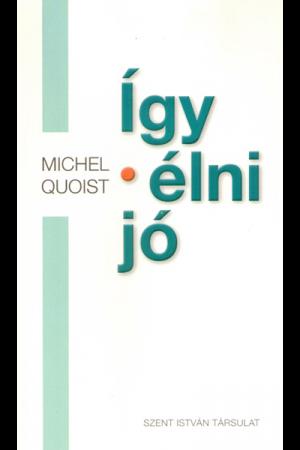 Így élni jó - Michel Quoist