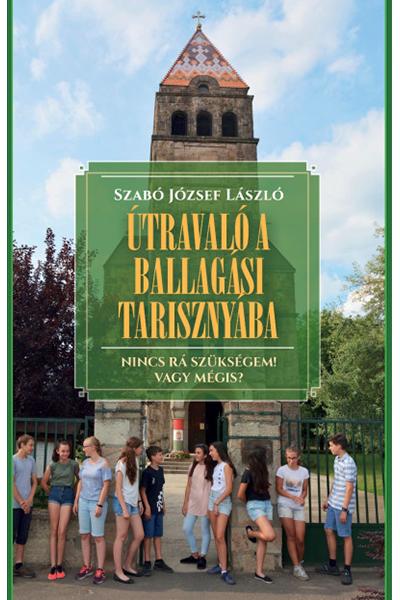 Útravaló a ballagási tarisznyába - Szabó József László