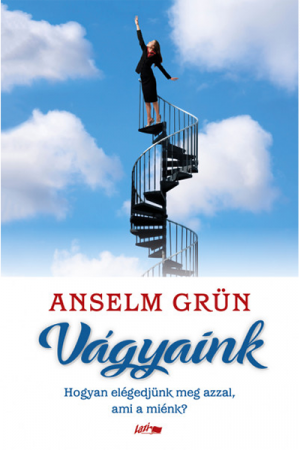 Vágyaink - Anselm Grün