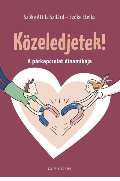 Közeledjetek! - Szőke Attila Szilárd, Szőke Etelka