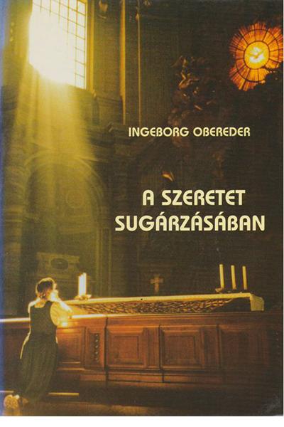 A szeretet sugárzásában - Ingeborg Obereder