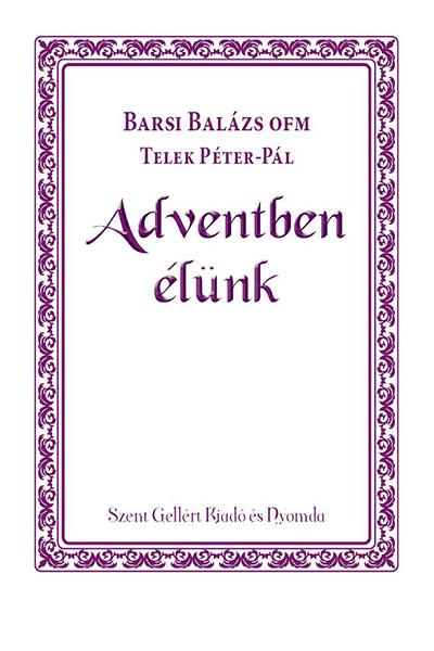 Adventben élünk - Barsi Balázs, Telek Péter-Pál
