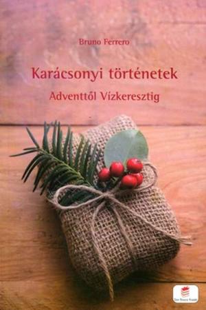 Karácsonyi történetek - Bruno Ferrero