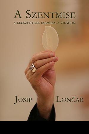 A szentmise - Josip Lončar