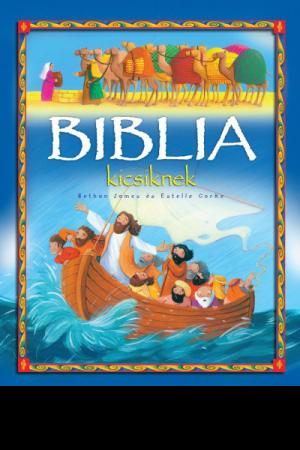 Biblia kicsiknek - Bethan James, Estelle Corke