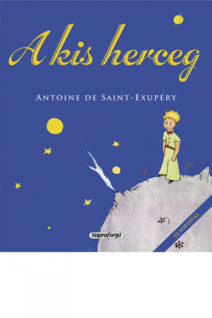 A kis herceg - Antoine de Saint-Exupéry
