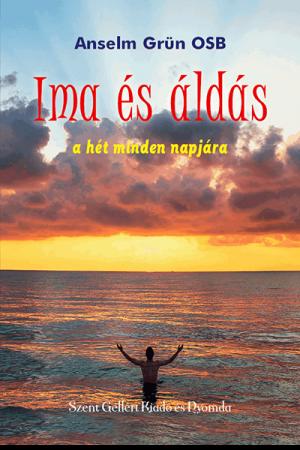 Ima és áldás - Anselm Grün
