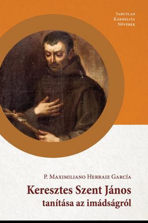 Keresztes Szent János tanítása az imádságról - P. Maximiliano Herraiz García