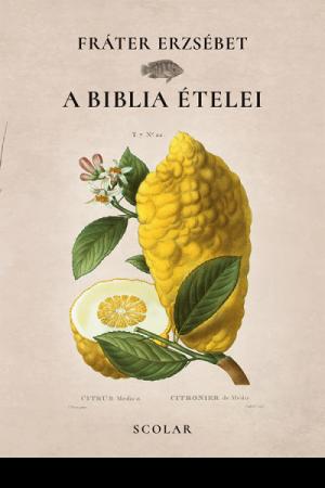A Biblia ételei - Fráter Erzsébet