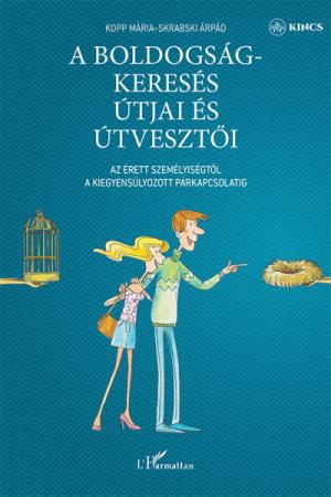A boldogságkeresés útjai és útvesztői - Kopp Mária, Skrabski Árpád