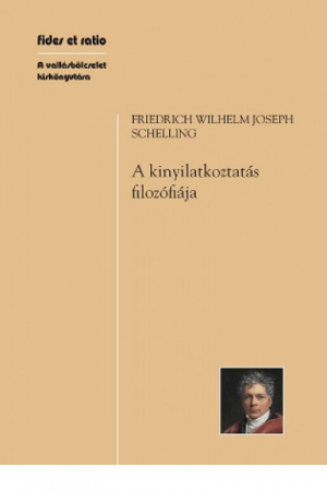 A kinyilatkoztatás filozófiája - Friedrich Wilhelm Joseph Schelling
