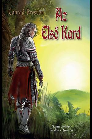 Az első kard - Conrad Breston