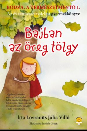 Bajban az öreg tölgy - Lovranits Júlia Villő