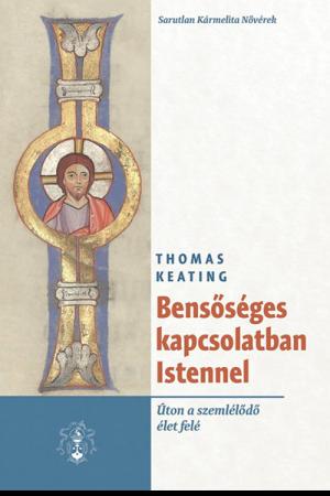 Bensőséges kapcsolatban Istennel - Thomas Keating