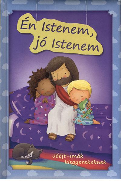 Én Istenem, jó Istenem - Jóéjt-imák kisgyerekeknek