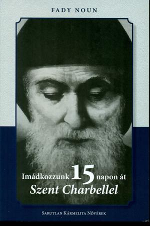Imádkozzunk 15 napon át Szent Charbellel - Fady Noun