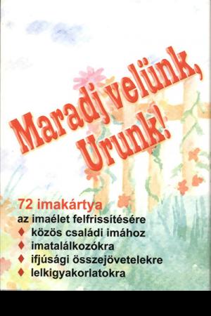 Maradj velünk, Urunk - 72 imakártya