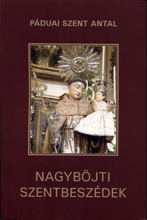 Nagyböjti szentbeszédek - Páduai Szent Antal