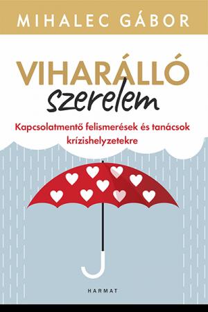Viharálló szerelem - Mihalec Gábor