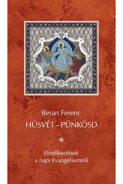 Húsvét-Pünkösd - Beran Ferenc