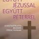 Együtt Jézussal, együtt Péterrel - Giulio Michelini