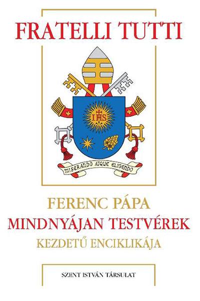 Fratelli Tutti - Ferenc pápa