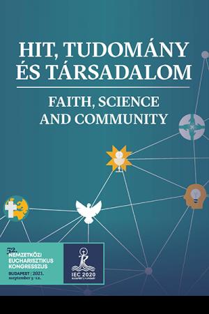 Hit, tudomány és társadalom - Faith, science and community