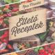 Éltető receptek - Ress Piroska