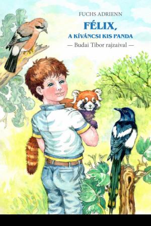Félix, a kíváncsi kis panda - Fuchs Adrienn