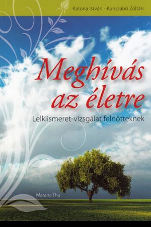 Meghívás az életre - Katona István, Kunszabó Zoltán