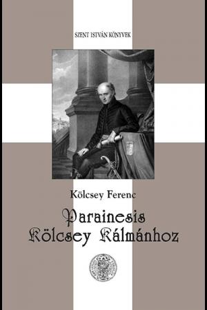 Parainesis Kölcsey Kálmánhoz - Kölcsey Ferenc