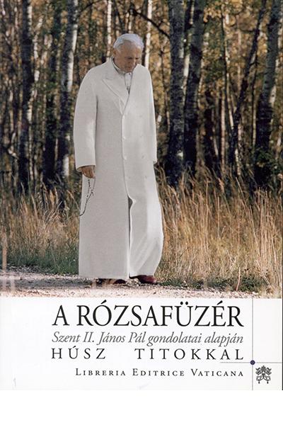 A rózsafüzér húsz titokkal - Szent II. János Pál pápa gondolatai alapján