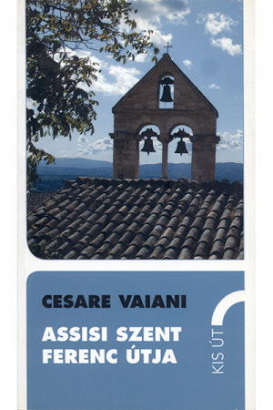 Assisi Szent Ferenc útja - Cesare Vaiani
