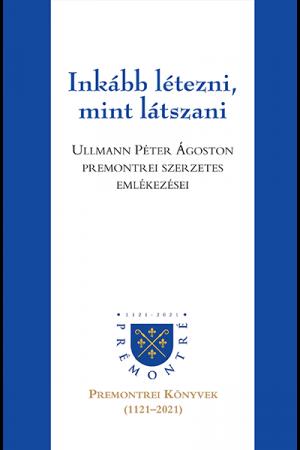 Inkább létezni, mint látszani - Ullmann Péter Ágoston