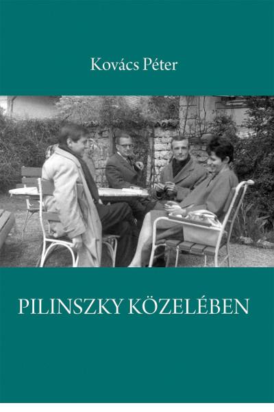 Pilinszky közelében - Kovács Péter