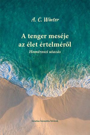 A tenger meséje az élet értelméről - A. C. Winter