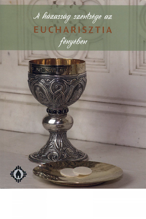 a házasság szentsége az Eucharisztia fényében
