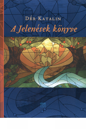 A Jelenések könyve - Dér Katalin