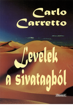 Levelek a sivatagból - Carlo Carretto